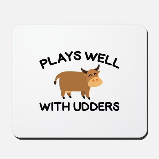 Plays Well With Udders Mousepad