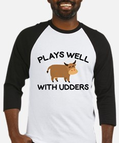 Plays Well With Udders Baseball Jersey