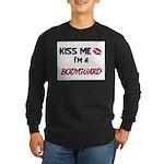 Kiss Me I'm a BODYGUARD Long Sleeve Dark T-Shirt