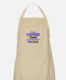 It's CAPONE thing, you wouldn't understand Apron