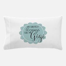 Gigi's Greatest Blessings Pillow Case