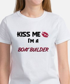 Kiss Me I'm a BOAT BUILDER Tee