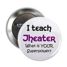 "teach theater 2.25"" Button"