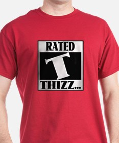 """RATED """" T """" -- FOR THIZZ.. T-Shirt"""