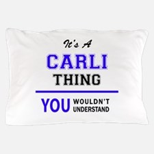 It's CARLI thing, you wouldn't underst Pillow Case