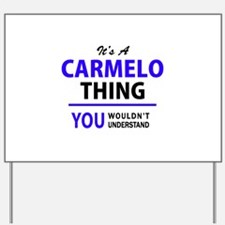 It's CARMELO thing, you wouldn't underst Yard Sign