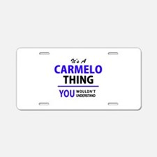 It's CARMELO thing, you wou Aluminum License Plate