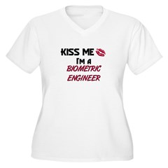 Kiss Me I'm a BIOMETRIC ENGINEER T-Shirt
