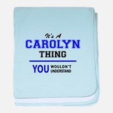 It's CAROLYN thing, you wouldn't unde baby blanket