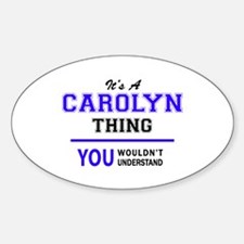 It's CAROLYN thing, you wouldn't understan Decal