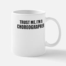 Trust Me, I'm A Choreographer Mugs