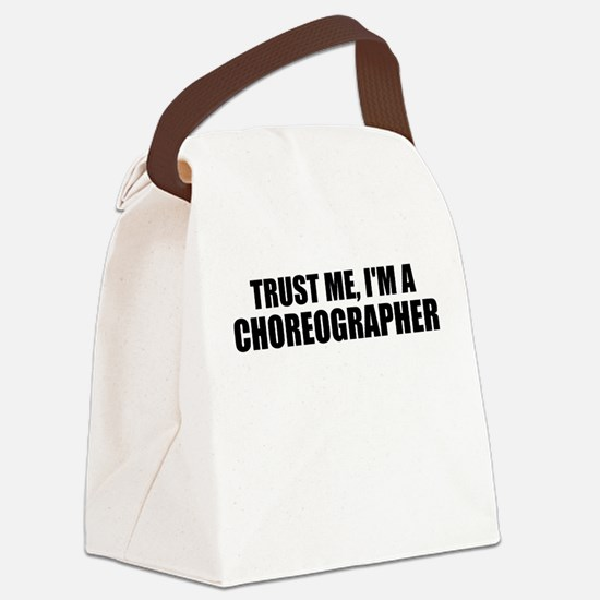 Trust Me, I'm A Choreographer Canvas Lunch Bag