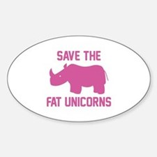 Save The Fat Unicorns Sticker (Oval)