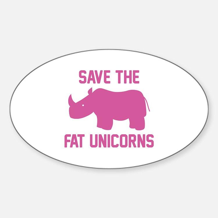 Save The Fat Unicorns Sticker (Oval)