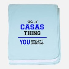 It's CASAS thing, you wouldn't unders baby blanket