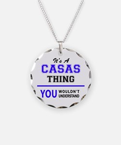 It's CASAS thing, you wouldn Necklace