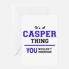It's CASPER thing, you wouldn't und Greeting Cards