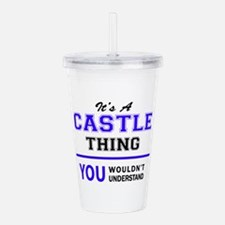 It's CASTLE thing, you Acrylic Double-wall Tumbler