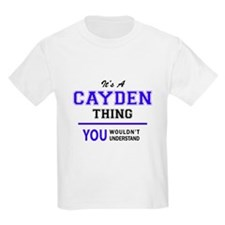 It's CAYDEN thing, you wouldn't understand T-Shirt
