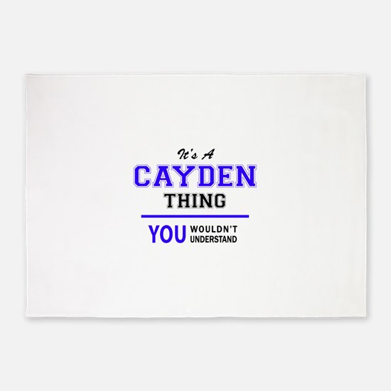 It's CAYDEN thing, you wouldn't und 5'x7'Area Rug