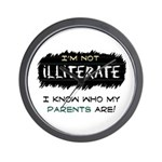 I'm Not Illiterate Wall Clock