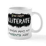 I'm Not Illiterate Mug