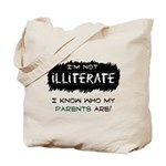 I'm Not Illiterate Tote Bag