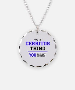 It's CERRITOS thing, you wou Necklace