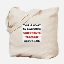 awesome substitute teacher Tote Bag