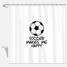 Soccer Makes Me Happy Shower Curtain