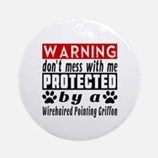 Protected By Wirehaired Pointing Gr Round Ornament
