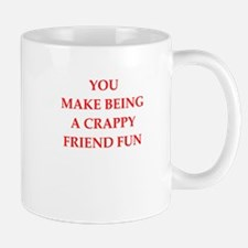 crappy friend Mugs
