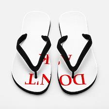 dont ask Flip Flops