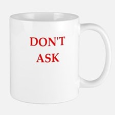 dont ask Mugs