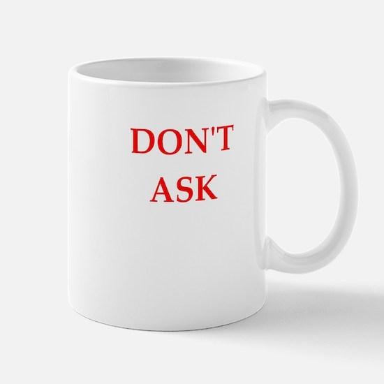 dont ask Mugs