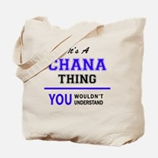 It's CHANA thing, you wouldn't understand Tote Bag