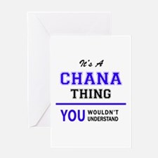 It's CHANA thing, you wouldn't unde Greeting Cards