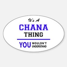 It's CHANA thing, you wouldn't understand Decal
