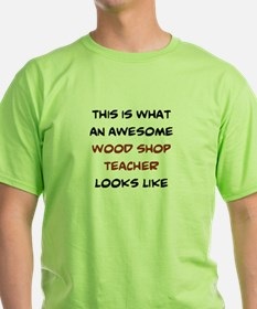 awesome wood shop teacher T-Shirt