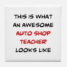 awesome auto shop teacher Tile Coaster