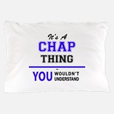 It's CHAP thing, you wouldn't understa Pillow Case