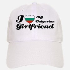 I love my Bulgarian Girlfriend Baseball Baseball Cap