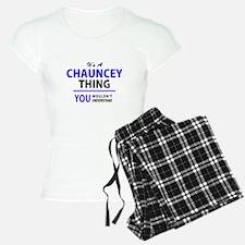 It's CHAUNCEY thing, you wo Pajamas