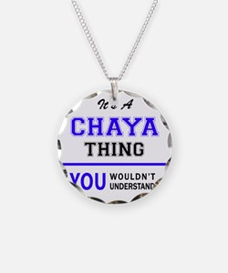 It's CHAYA thing, you wouldn Necklace