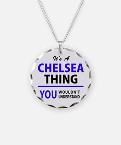 It's CHELSEA thing, you woul Necklace