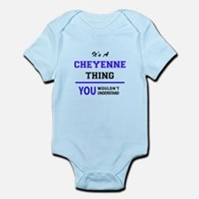 It's CHEYENNE thing, you wouldn't unders Body Suit
