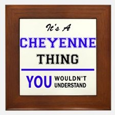 It's CHEYENNE thing, you wouldn't unde Framed Tile