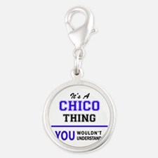 It's CHICO thing, you wouldn't understand Charms
