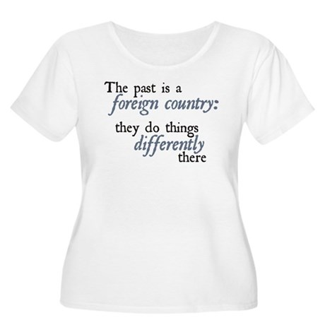 The Past is a Foreign Country Women's Plus Size Sc