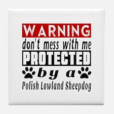 Protected By Polish Lowland Sheepdog Tile Coaster